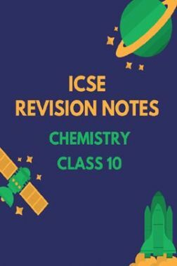 ICSE Revision Notes For Chemistry Class 10