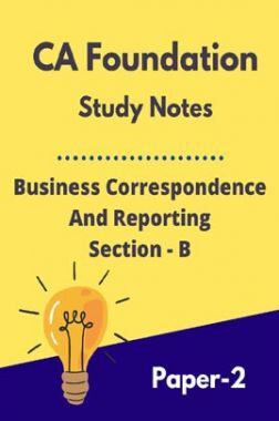 CA Foundation Study Notes Business Correspondence And Reporting Section-B Paper-2