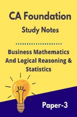 CA Foundation Study Notes Business Mathematics And Logical Reasoning & Statistics Paper-3