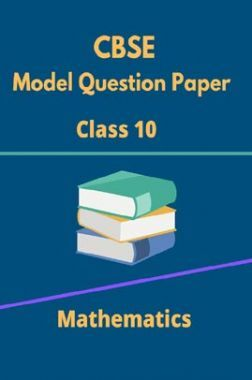 CBSE Model Question Papers For Mathematics Class 10