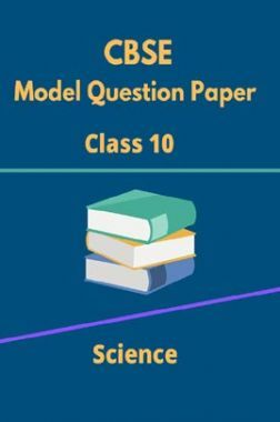 CBSE Model Question Papers For Science Class 10