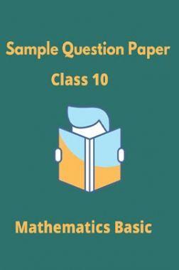 CBSE Sample Question Paper For Mathematics Basic Class 10
