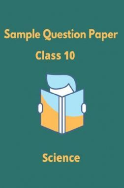 CBSE Sample Question Paper For Science Class 10