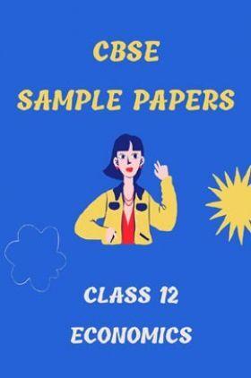CBSE Sample Question Paper For Economics Class-12