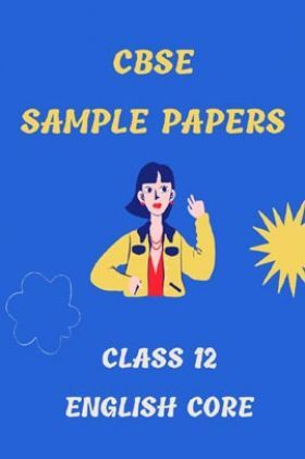 CBSE Sample Question Paper For English Core Class-12