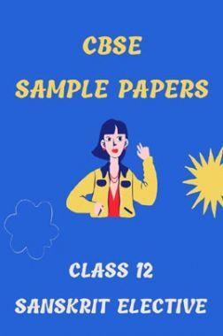 CBSE Sample Question Paper For Sanskrit Elective Class-12
