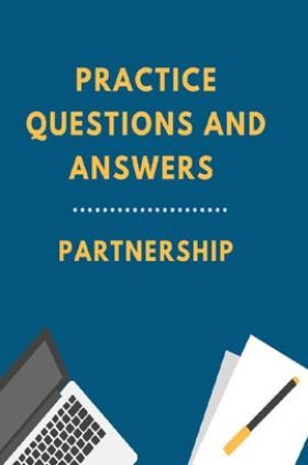 Practice Questions And Answers For Partnership