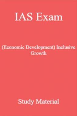 IAS Exam (Economic Development) Inclusive Growth Study Material