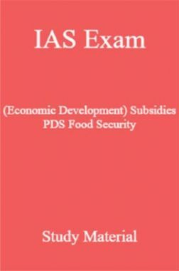 IAS Exam (Economic Development) Subsidies PDS Food Security Study Material