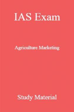 IAS Exam Agriculture Marketing Study Material
