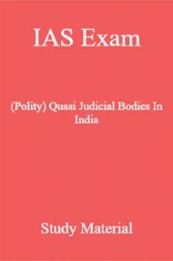 IAS Exam (Polity) Quasi Judicial Bodies In India Study Material