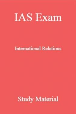 IAS Exam International Relations Study Material