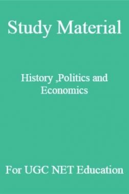 Study Material History ,Politics and Economics For UGC NET  Education