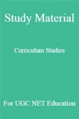 Study Material Curriculum Studies For UGC NET  Education