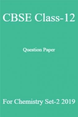 CBSE Class-12 Question Paper For Chemistry Set-2 2019