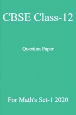 CBSE Class-12 Question Paper For Math's Set-1 2020