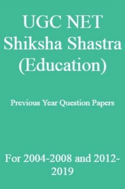 UGC NET Shiksha Shastra (Education) Previous Year Question Papers For 2004-2008 and 2012-2019