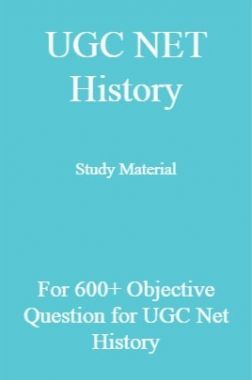 UGC NET History Study Material For 600+ Objective Question for ugc net Hisory