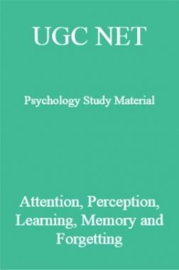 UGC NET Psychology Study Attention, Perception, Learning, Memory and Forgetting