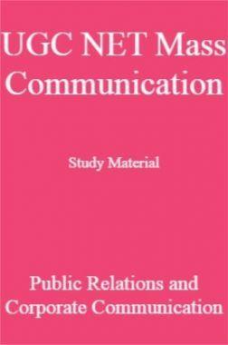 UGC NET Mass Communication Study Material Public Relations and Corporate Communication