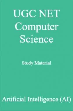 UGC NET Computer Science Study Material Artificial Intelligence (AI)