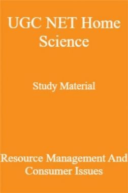 UGC NET Home Science Study Material Resource Management And Consumer Issues