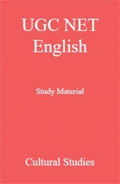 UGC NET English Study Material Cultural Studies