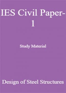 IES Civil Paper-1 Study Material Design of Steel Structures