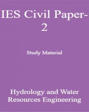 IES Civil Paper-2 Study Material Hydrology and Water Resources Engineering