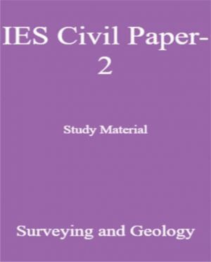 IES Civil Paper-2 Study Material Surveying and Geology