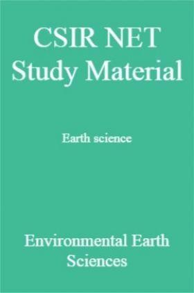 CSIR NET Study Material Earth science Environmental Earth Sciences