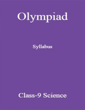 Olympiad Syllabus For Class-9 Science
