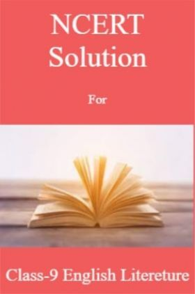 NCERT Solution For Class-9 English Litereture