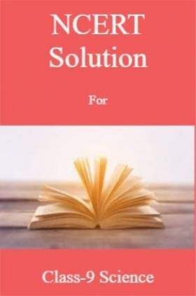 NCERT Solution For Class-9 Science