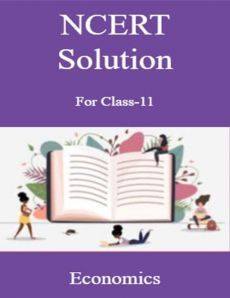 NCERT Solution For Class-11 Economics