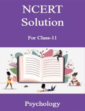 NCERT Solution For Class-11 Psychology