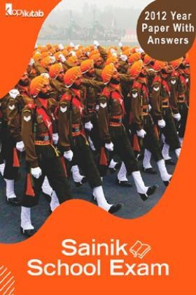 Sainik School Exam 2012 Year Paper With Answers
