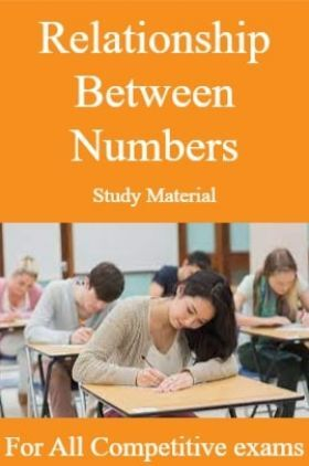 Relationship Between Numbers  Study Material For All Competitive exams