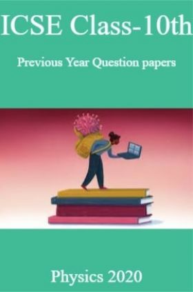 ICSE Class-10th Previous Year Question papers Physics 2020
