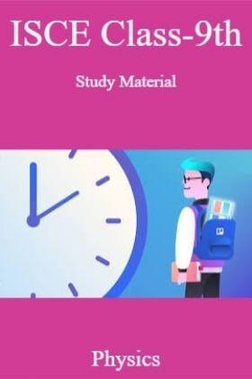 ICSE Class-9th Study Material Physics