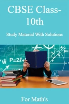 CBSE Class-10th Study Material & Solutions For Maths