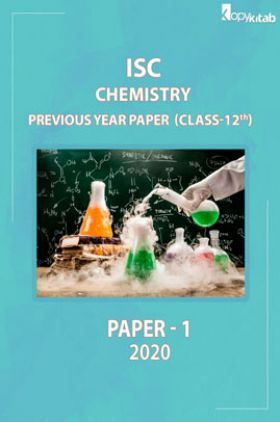 ISC Previous Year PaperClass-12Chemistry Paper 1 2020