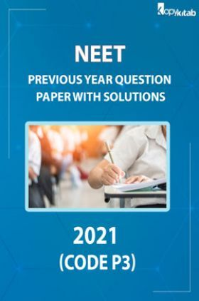 NEET Previous Year Question Paper With Answer 2021 (Code P3)
