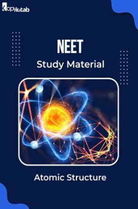 NEET Study Material of Atomic Structure