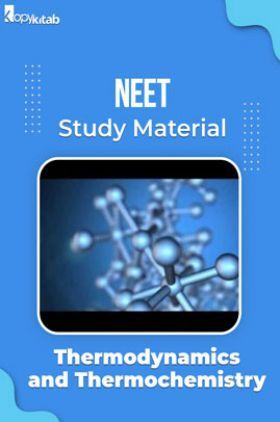 NEET Study Material of Thermodynamics and Thermochemistry