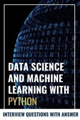 Data Science And Machine Learning With Python Interview Questions with Answer