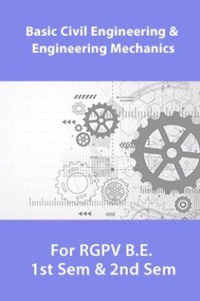 Basic Civil Engineering And Engineering Mechanics For RGPV B.E. 1st Sem & 2nd Sem