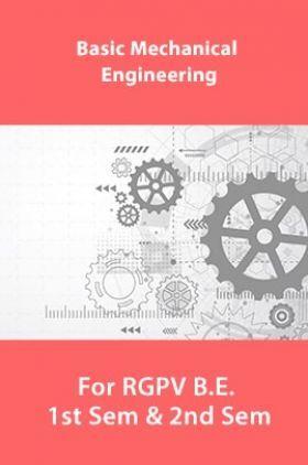 Basic Mechanical Engineering For RGPV B.E. 1st Sem & 2nd Sem