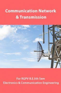 Communication Network And Transmission For RGPV B.E. 5th Sem Electronics & Communication Engineering