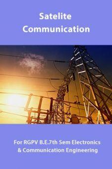Satelite Communication For RGPV B.E. 7th Sem Electronics & Communication Engineering